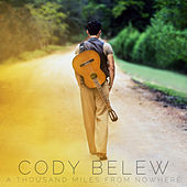 A Thousand Miles from Nowhere von Cody Belew