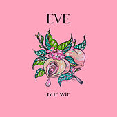 Nur wir by Eve