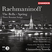 Rachmaninov: The Bells - Spring - 3 Russian Songs by Gianandrea Noseda