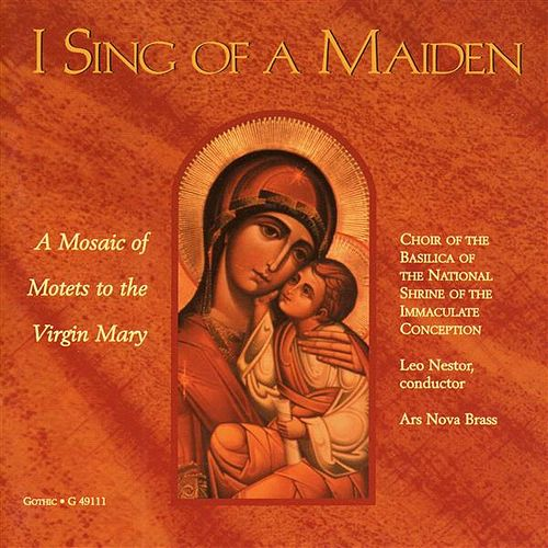 I Sing of a Maiden by Leo Nestor