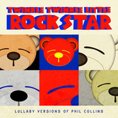 Lullaby Versions of Phil Collins by Twinkle Twinkle Little Rock Star