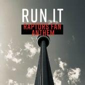 Run It (Raptors Fan Anthem) by Byron Juane