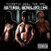 Natural Born Skiller by Thirstin Howl The 3rd