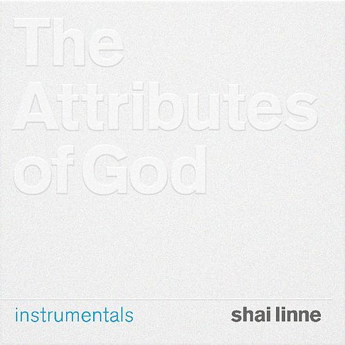 The Attributes Of God: Instrumentals by Shai Linne