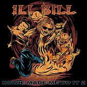 Howie Made Me Do It 2 by Ill Bill