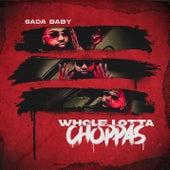 Whole Lotta Choppas de Sada Baby