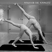 Yoga For The Youngest: Music for Joint Yoga Exercises and Meditation of Parents with Children by Yoga Music, Yoga Music Kids Masters, Yoga Music Followers