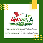 Deusa Miragem + da Cor do Açaí von Amazônia Samba