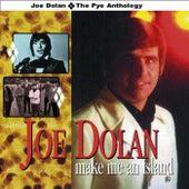 Make Me an Island - The Pye Anthology by Joe Dolan