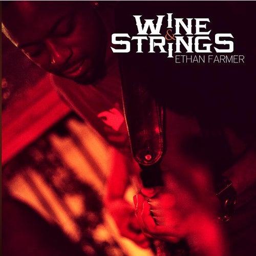 Wine & Strings by Ethan Farmer