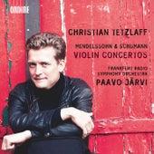 Mendelssohn & Schumann: Violin Concertos by Christian Tetzlaff