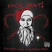 F*ck That! Erin McKeown's Anti-Holiday Album by Erin McKeown