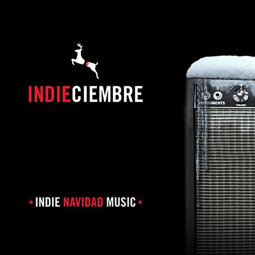 Indieciembre - Indie Navidad Songs by Various Artists