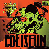 Parasites by Coliseum