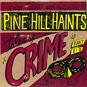 """Tales of Crime (Part 1)"""" b/w """"Tales of Crime (Part 2)"""" by The Pine Hill Haints"""
