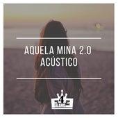 Aquela Mina 2.0 (Acústico) by Falange F4E