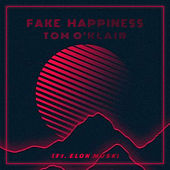 Fake Happiness by Tom O'klair