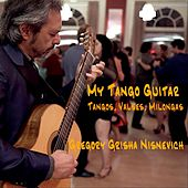 My Tango Guitar by Gregory Grisha Nisnevich