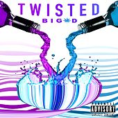 Twisted by Big D
