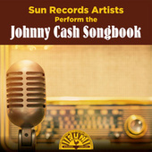 Sun Records Artists Perform the Johnny Cash Songbook by Various Artists