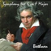 Symphony No. 6 In F Major, Op. 68. Pastoral Symphony. Recollections of Country Life. - Single by Ludwig van Beethoven
