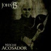 Noche Acosador - Single by John 5