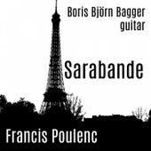 Poulenc: Sarabande pour guitare, FP 179 de Boris Björn Bagger