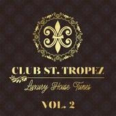 Club St. Tropez, Vol. 2 - Luxury House Tunes von Various Artists