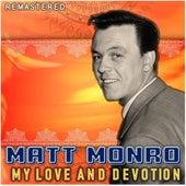 My Love and Devotion by Matt Monro