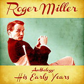 Anthology: His Early Years (Remastered) by Roger Miller