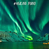 #Healing Piano by Relaxing Piano Therapy