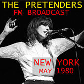 The Pretenders FM Broadcast New York 1980 de The Pretenders