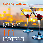 Music in Hotels: a Cocktail With You by Various Artists