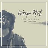 Weep Not by Rebel City
