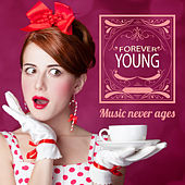 Forever Young: Music Never Ages by Various Artists