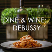 Dine & Wine: Debussy by Claude Debussy