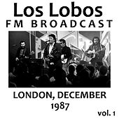 Los Lobos FM Broadcast London December 1987 vol. 1 di Los Lobos