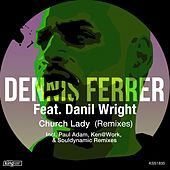 Church Lady (Remixes) by Dennis Ferrer