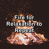 Fire for Relaxation to Repeat von Yoga Music