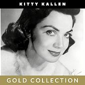 Kitty Kallen - Gold Collection by Kitty Kallen