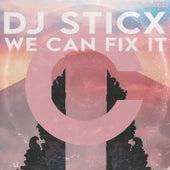 We Can Fix It by DJ Sticx