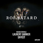 Le roi bâtard (Bande originale du film) by Laurent Garnier