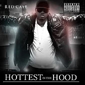 Hottest Hood by Red Cafe