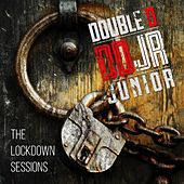 The Lockdown Sessions by Double D Junior