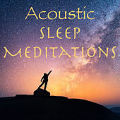 Acoustic Sleep Meditations by Various Artists