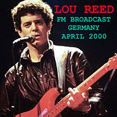 Lou Reed FM Broadcast Germany April 2000 de Lou Reed