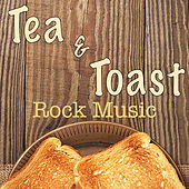 Tea and Toast Rock Music by Various Artists