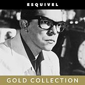 Esquivel - Gold Collection by Esquivel