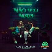 Não Vou Mais by Gaab Malibu