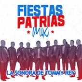 Fiestas Patrias Mix by La Sonora de Tommy Rey